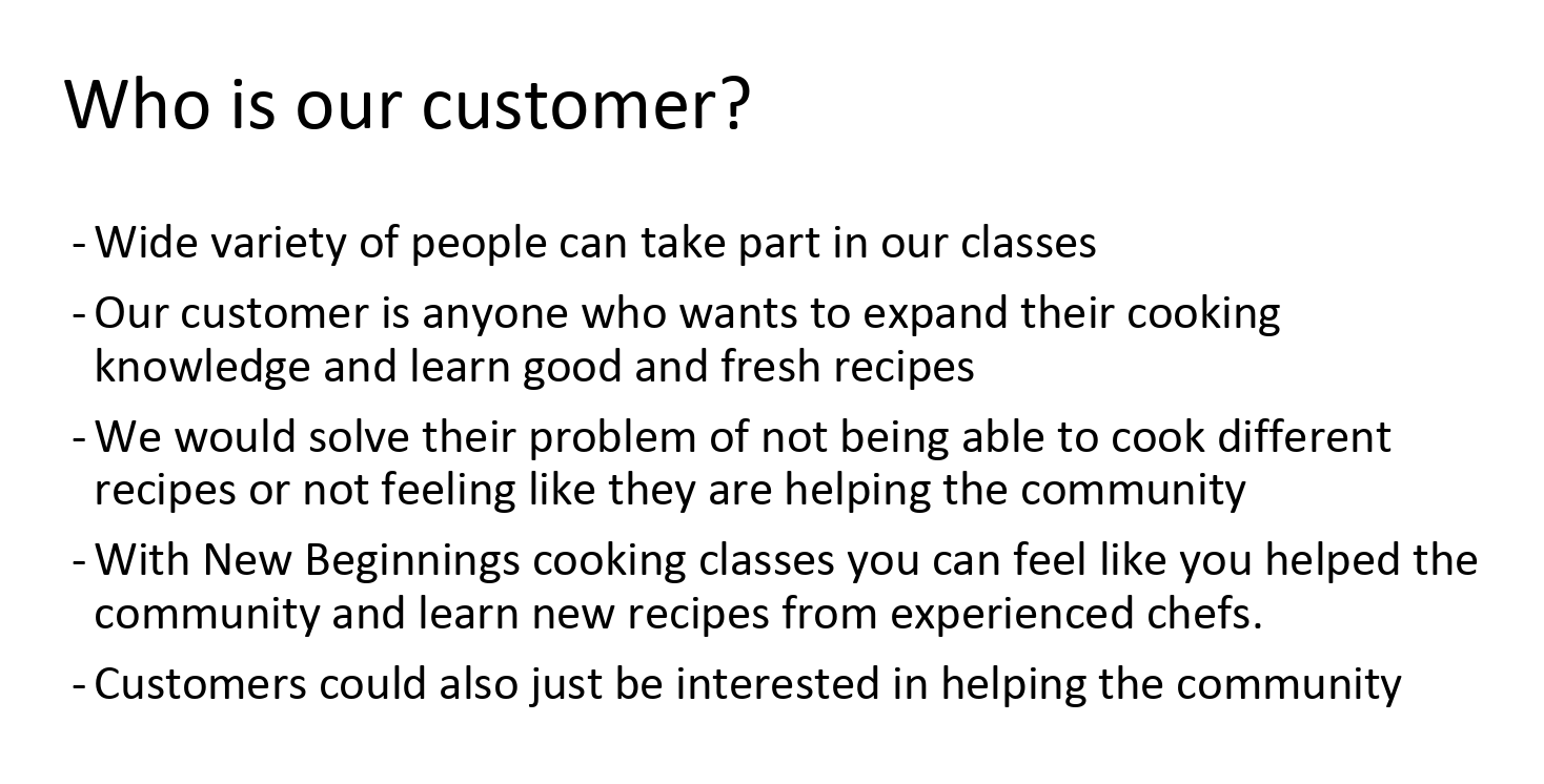 A slide about who the customer is. They are anyone who wants to expand their cooking knowledge and learn fresh, healthy recipes.